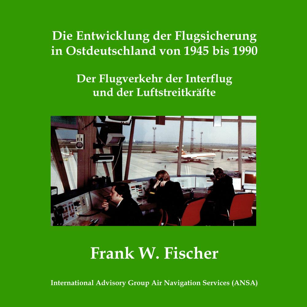 Die Entwicklung der Flugsicherung in Ostdeutschland von 1945 bis 1990: Der Flugverkehr der Interflug und der Luftstreitkräfte