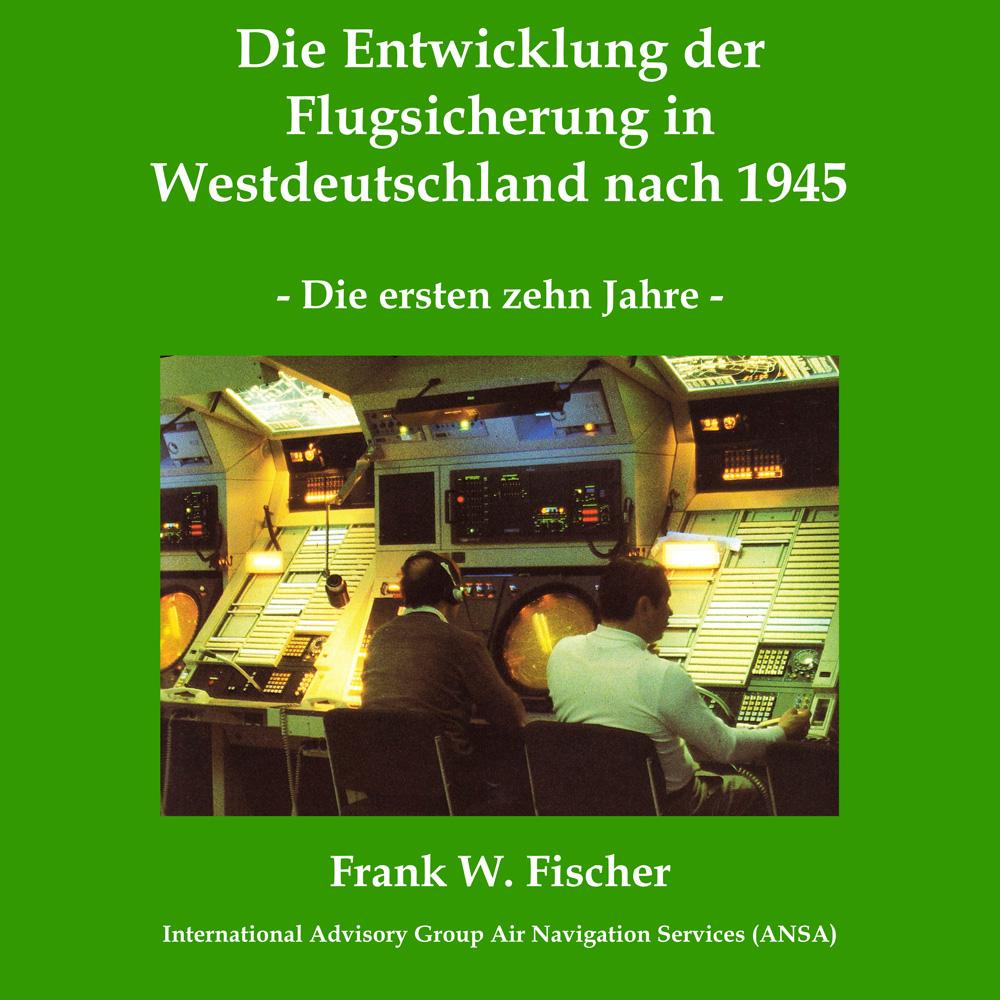 Die Entwicklung der Flugsicherung in Westdeutschland nach 1945: Die ersten zehn Jahre